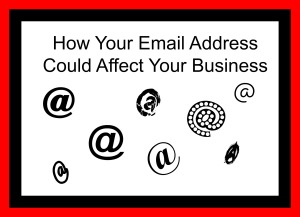 How Your Email Address Could Affect Your Business